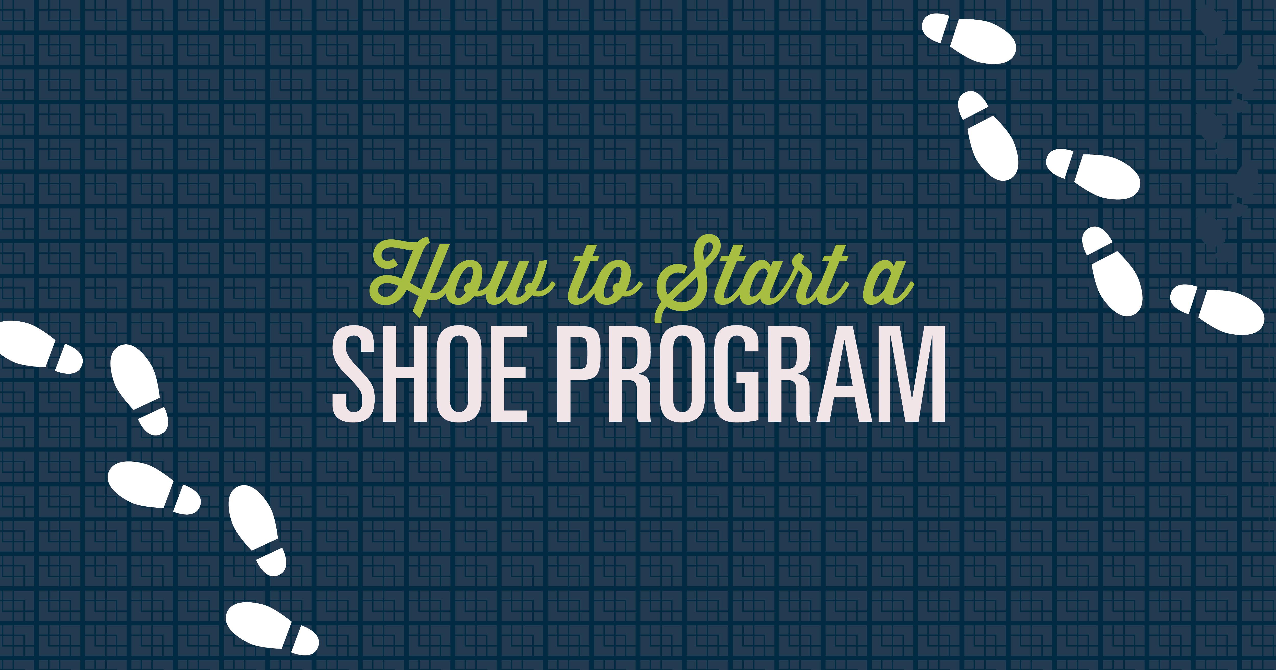 How to Start A Shoe Program 101